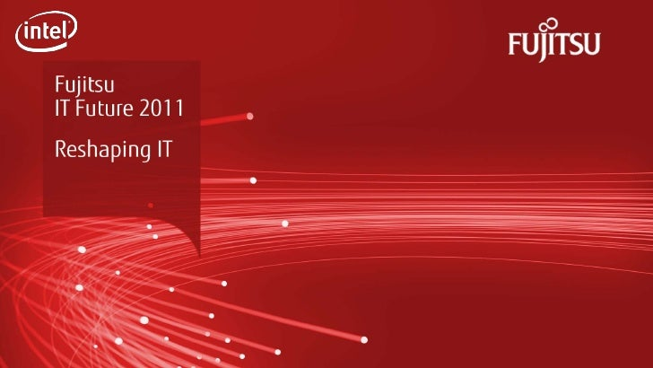 0   Copyright 2011 Fujitsu Technology Solutions