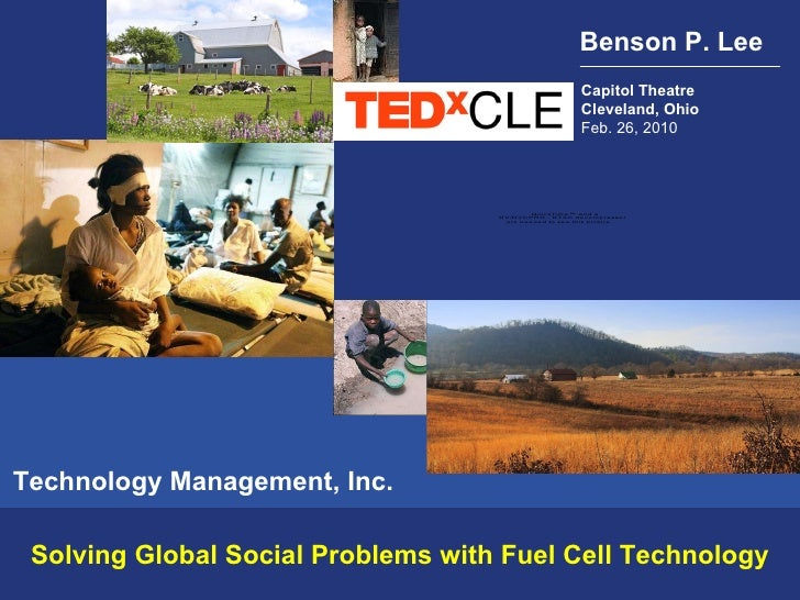 Solving Global Social Problems with Fuel Cell Technology Capitol Theatre Cleveland, Ohio Feb. 26, 2010 Technology Manageme...