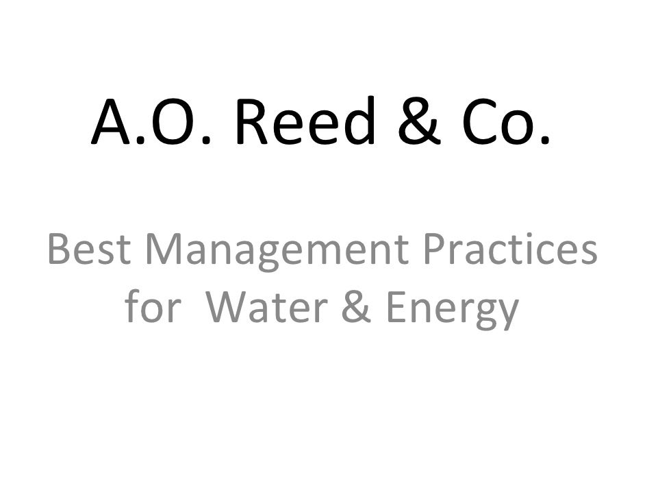 A.O.Reed&Co. BestManagementPractices     forWater&Energy