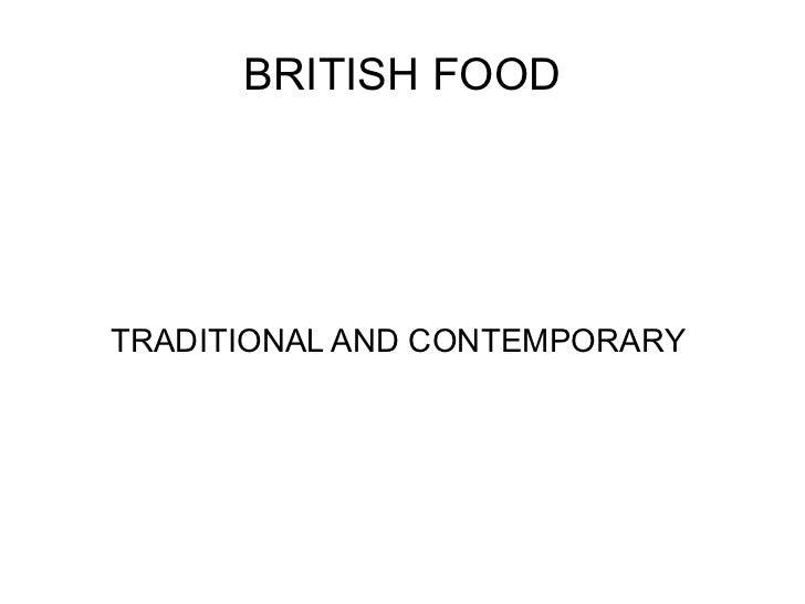 BRITISH FOODTRADITIONAL AND CONTEMPORARY