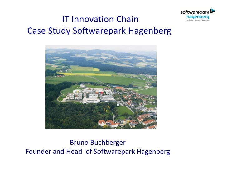 IT Innovation ChainCase Study Softwarepark Hagenberg                         .             Bruno BuchbergerFounder and Hea...