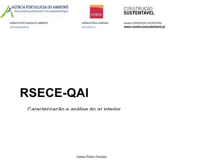 AGÊNCIA PORTUGUESA DO AMBIENTE        AGÊNCIA PARA A ENERGIA   Iniciativa CONSTRUÇÃO SUSTENTÁVEL www.apambiente.pt        ...