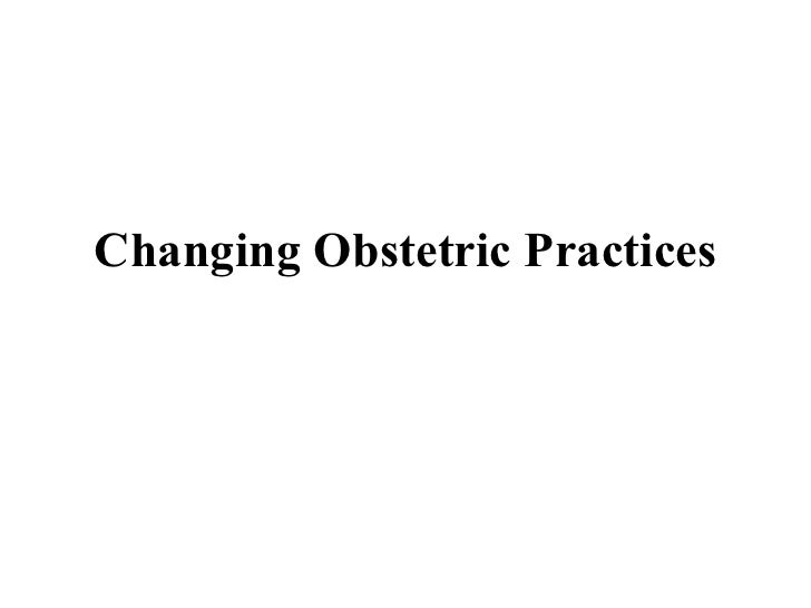 Changing Obstetric Practices