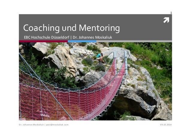 ì  Coaching  und  Mentoring  EBC  Hochschule  Düsseldorf  |  Dr.  Johannes  Moskaliuk  1  Dr.  Johannes  Moskaliuk  |  po...
