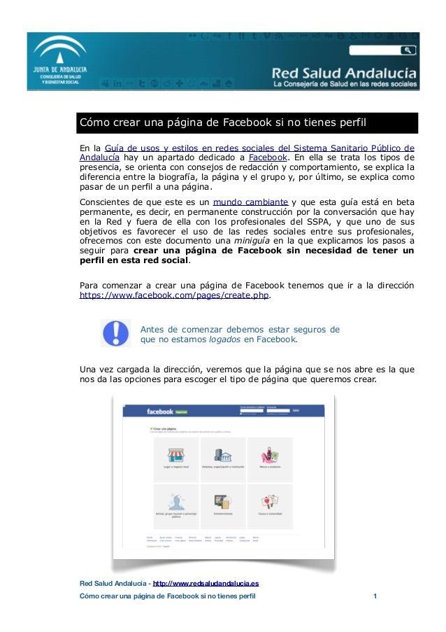 En la Guía de usos y estilos en redes sociales del Sistema Sanitario Público de Andalucía hay un apartado dedicado a Faceb...