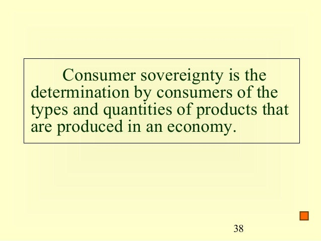an analysis of consumer sovereignty in economics American economic association is collaborating with jstor to digitize, preserve  and extend  the future of consumer sovereignty 269  analysis  citizen sovereignty merely keeps the government honest.