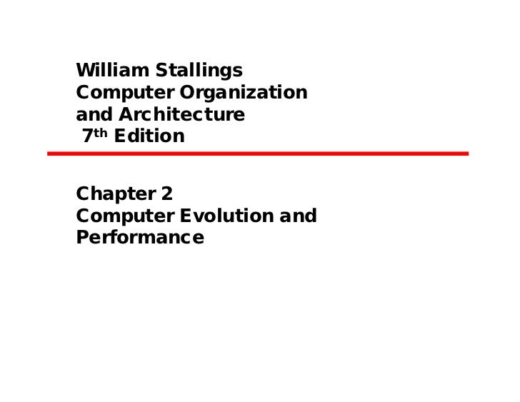William StallingsComputer Organizationand Architecture7th EditionChapter 2Computer Evolution andPerformance