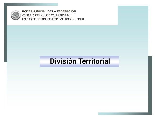 PODER JUDICIAL DE LA FEDERACIÓNCONSEJO DE LA JUDICATURA FEDERALUNIDAD DE ESTADÍSTICA Y PLANEACIÓN JUDICIAL                ...