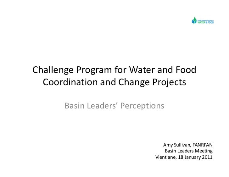 Challenge Program for Water and Food  Coordination and Change Projects       Basin Leaders' Perceptions                   ...
