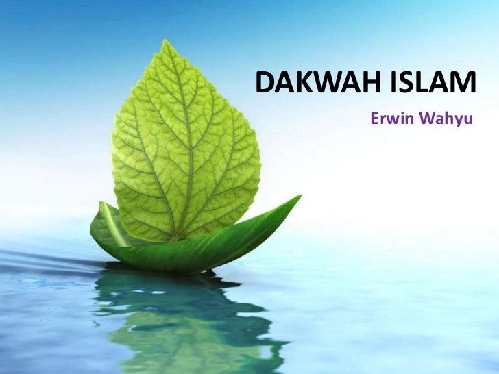 DAKWAH ISLAM      Erwin Wahyu