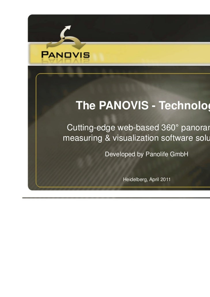 The PANOVIS - Technology Cutting-edge web-based 360° panoramicmeasuring & visualization software solution           Develo...