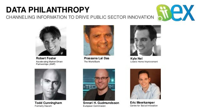 DATA PHILANTHROPY CHANNELING INFORMATION TO DRIVE PUBLIC SECTOR INNOVATION Prassana Lal Das The World Bank Robert Foster A...