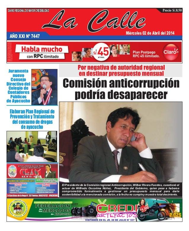 La Calle DIARIOREGIONALDEMAYORCREDIBILIDAD Precio S/.0.50 AÑO XXI Nº 7447 Miércoles 02 de Abril del 2014 Juramenta nuevo C...