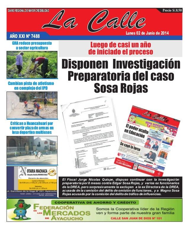 La Calle DIARIOREGIONALDEMAYORCREDIBILIDAD Precio S/.0.50 AÑO XXI Nº 7488 Lunes 02 de Junio de 2014 El Fiscal Jorge Nicola...
