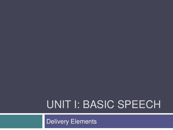 UNIT I: BASIC SPEECHDelivery Elements