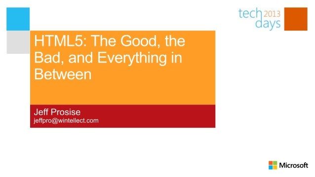 HTML5: The Good, the Bad, and Everything In Between