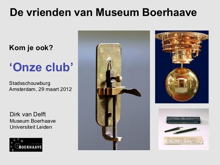 KJO11: Onze Club - Dirk van Delft, Museum Boerhaave