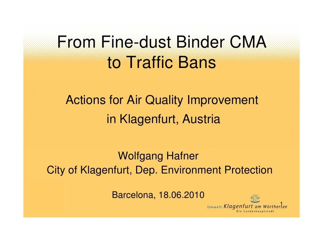 Wolfgang Hafner - (De l'anàlisi comparativa del mercat (CMA) d'aglutinants de pols fina a les prohibicions en el trànsit: accions per a la millora de la qualitat de l'aire a Klagenfurt, Àustria)