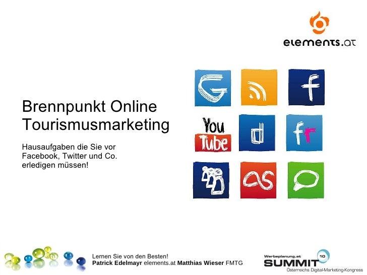Brennpunkt Online  Tourismusmarketing Hausaufgaben die Sie vor  Facebook, Twitter und Co.  erledigen müssen!