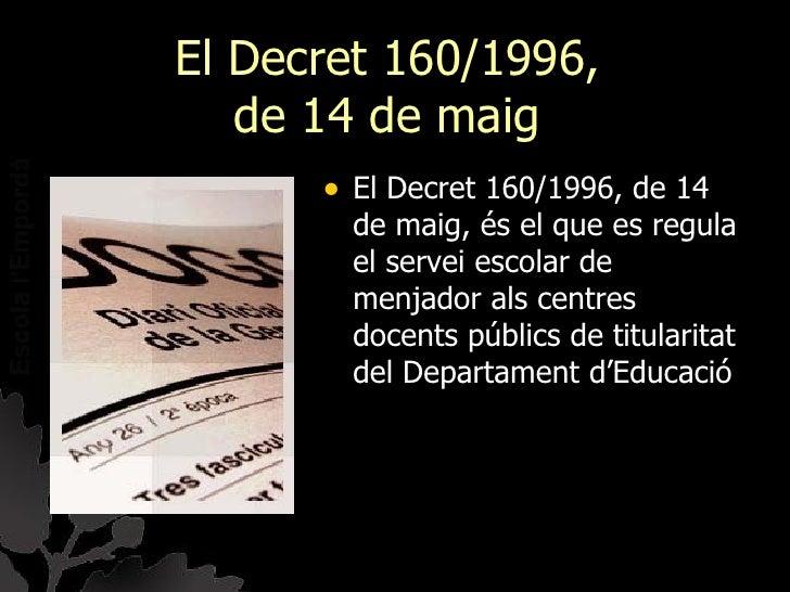 El Decret 160/1996,   de 14 de maig      • El Decret 160/1996, de 14        de maig, és el que es regula        el servei ...
