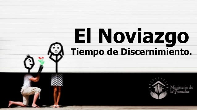 El Noviazgo Tiempo de Discernimiento.
