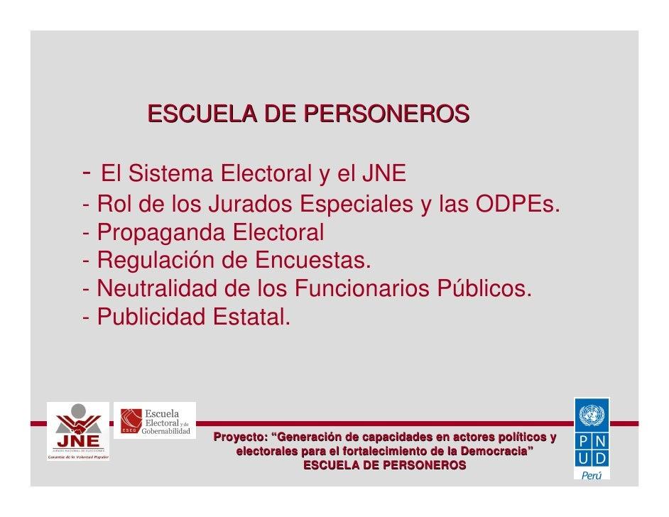 ESCUELA DE PERSONEROS  - El Sistema Electoral y el JNE - Rol de los Jurados Especiales y las ODPEs. - Propaganda Electoral...