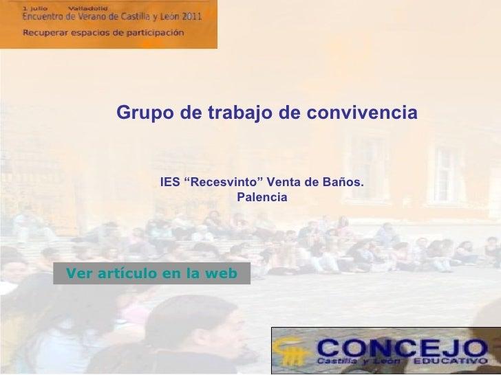 """<ul><ul><ul><li>Grupo de trabajo de convivencia </li></ul></ul></ul>IES """"Recesvinto"""" Venta de Baños. Palencia Ver artículo..."""