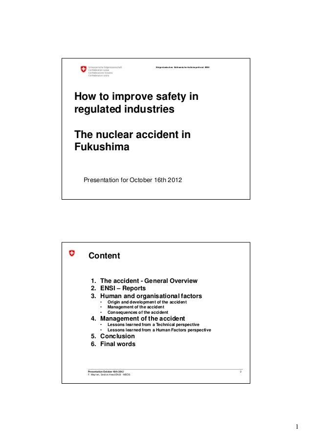 Eidgenössisches Nuklearsicherheitsinspektorat ENSIHow to improve safety inregulated industriesThe nuclear accident inFukus...