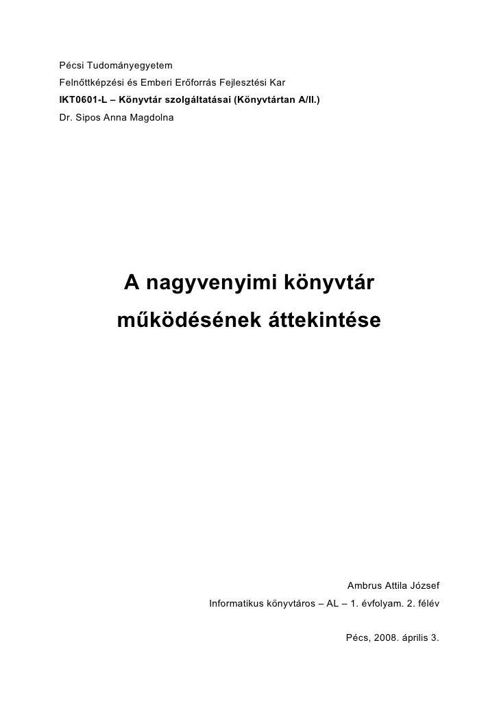 Pécsi Tudományegyetem Felnőttképzési és Emberi Erőforrás Fejlesztési Kar IKT0601-L – Könyvtár szolgáltatásai (Könyvtártan ...