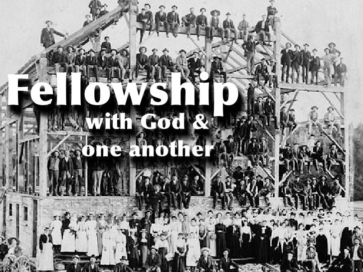 Fellowship with God and One Another