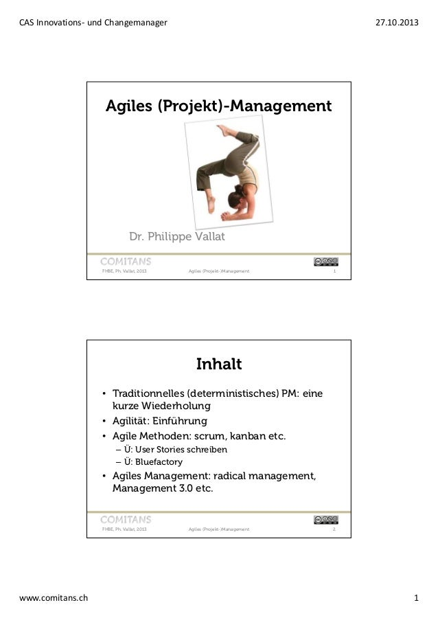 CAS Innovations- und Changemanager  27.10.2013  Agiles (Projekt)-Management  Dr. Philippe Vallat FHBE, Ph. Vallat, 2013  A...