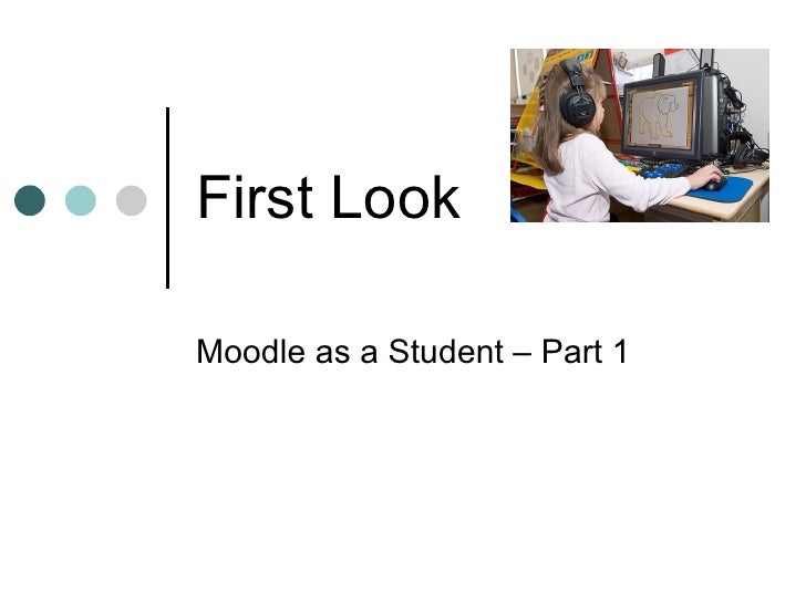 First Look Moodle as a Student – Part 1