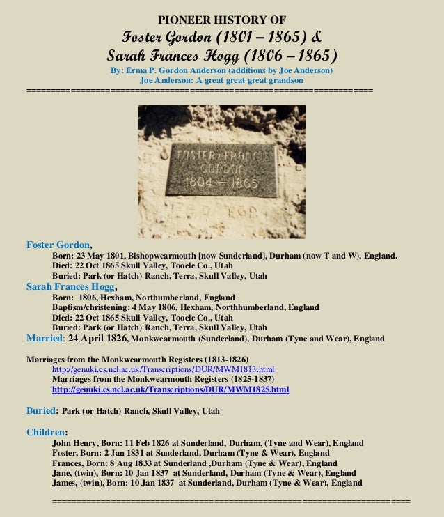 PIONEER HISTORY OF Foster Gordon (1801 – 1865) & Sarah Frances Hogg (1806 – 1865) By: Erma P. Gordon Anderson (additions b...
