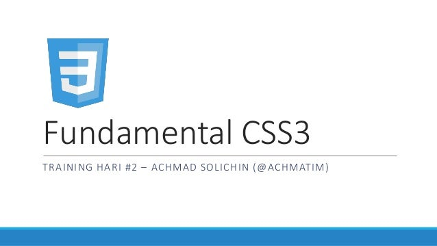 Fundamental CSS3 TRAINING HARI #2 – ACHMAD SOLICHIN (@ACHMATIM)