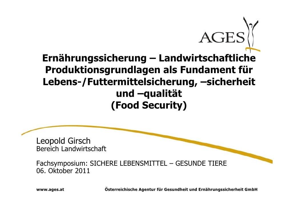 Ernährungssicherung – Landwirtschaftliche  Produktionsgrundlagen als Fundament für  Lebens-/Futtermittelsicherung, –sicher...