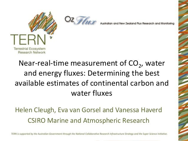 Near-real-time measurement of CO2, water  and energy fluxes: Determining the bestavailable estimates of continental carbon...