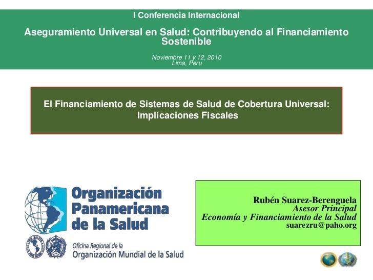 I Conferencia Internacional<br />Aseguramiento Universal en Salud: Contribuyendo al Financiamiento Sostenible<br />Noviemb...