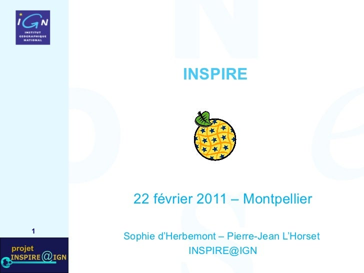 INSPIRE 22 février 2011 – Montpellier Sophie d'Herbemont – Pierre-Jean L'Horset  [email_address]