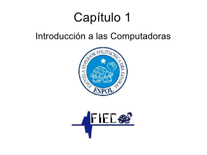 Capítulo 1 Introducción a las Computadoras