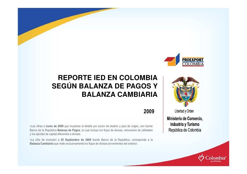 REPORTE IED EN COLOMBIA                   SEGÚN BALANZA DE PAGOS Y                          BALANZA CAMBIARIA             ...