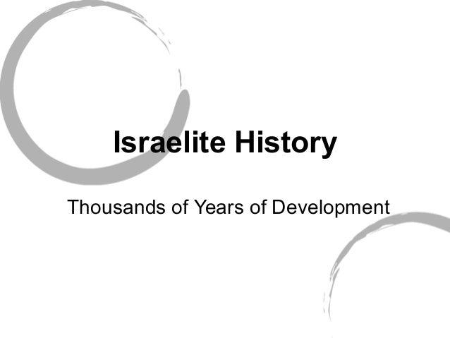 Israelite History Thousands of Years of Development