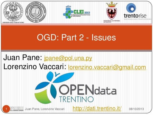 OGD: Part 2 - Issues Juan Pane: jpane@pol.una.py Lorenzino Vaccari: lorenzino.vaccari@gmail.com  1  Juan Pane, Lorenzino V...