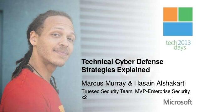 Technical Cyber DefenseStrategies ExplainedMarcus Murray & Hasain AlshakartiTruesec Security Team, MVP-Enterprise Securityx2