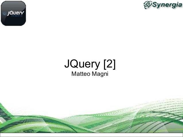 JQuery [2] Matteo Magni