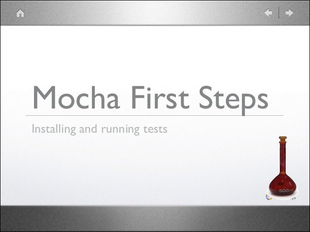 Mocha First Steps Installing and running tests