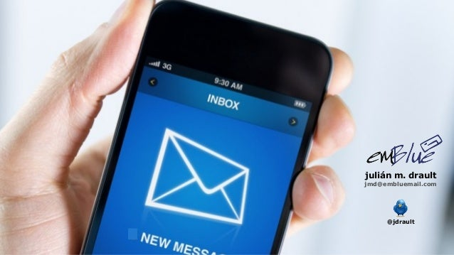 Email Marketing una experiencia Mobile - Julian M Drault - Online MKT Day Colombia 2013