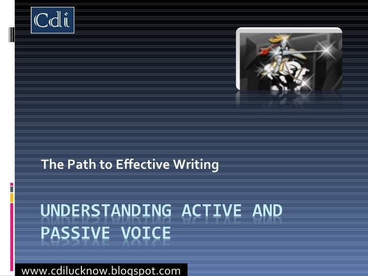 The Path to Effective Writing www.cdilucknow.blogspot.com
