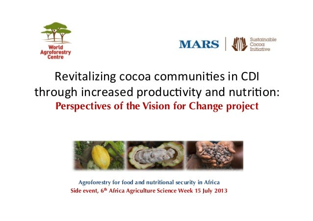 Revitalizing  cocoa  communi0es  in  CDI   through  increased  produc0vity  and  nutri0on:   Perspecti...