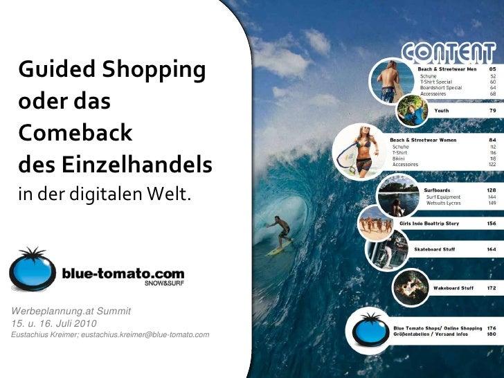 Guided Shoppingoder das Comebackdes Einzelhandelsin der digitalen Welt.<br />Werbeplannung.at Summit15. u. 16. Juli 2010<b...