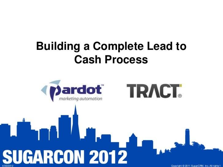 Building A Complete Lead To Cash Process Keynote: April 25, 2012